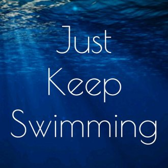 just_keep_swimming_by_freyacbarber-d9y5dg9